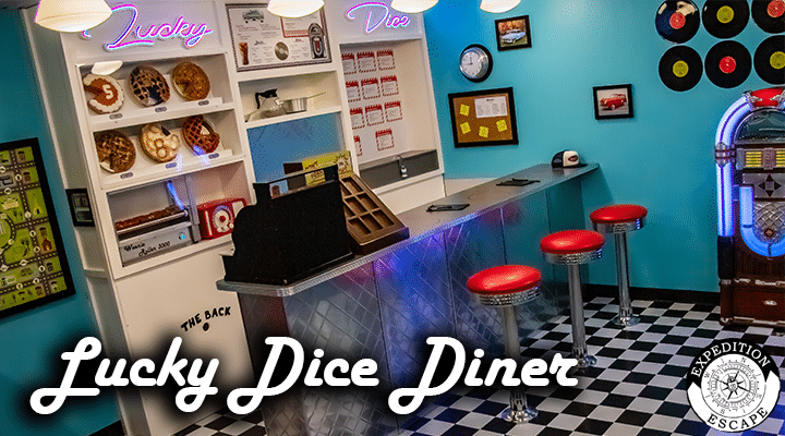 Lucky Dice Diner Escape Room - Expedition Escape
